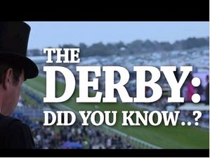 The Derby: Did You Know ... ?